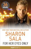 Book Cover Image. Title: For Her Eyes Only Part 3, Author: Sharon Sala