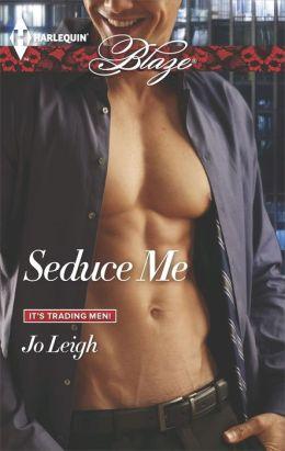 Seduce Me (Harlequin Blaze Series #796)