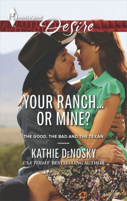 Your Ranch...Or Mine? (Harlequin Desire Series #2299)