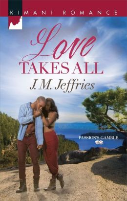 Love Takes All (Harlequin Kimani Romance Series #378)