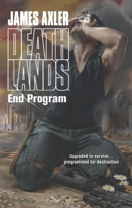 End Program (Deathlands Series #116)