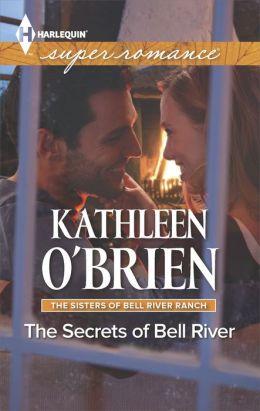 The Secrets of Bell River (Harlequin Super Romance Series #1920)