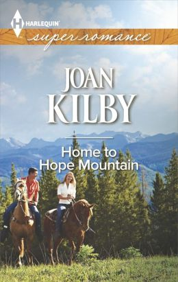 Home to Hope Mountain (Harlequin Super Romance Series #1922)