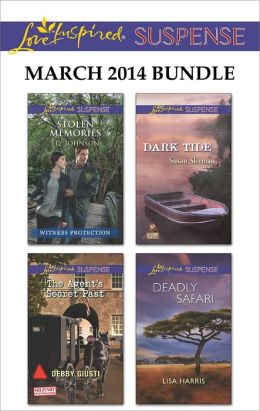Love Inspired Suspense March 2014 Bundle: Stolen Memories\The Agent's Secret Past\Dark Tide\Deadly Safari