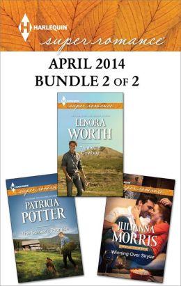Harlequin Superromance April 2014 - Bundle 2 of 2: Winning Over Skylar\The Soldier's Promise\That Wild Cowboy