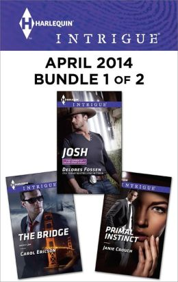 Harlequin Intrigue April 2014 - Bundle 1 of 2: Josh\The Bridge\Primal Instinct