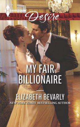 My Fair Billionaire (Harlequin Desire Series #2305)