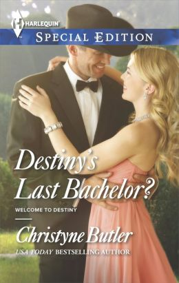 Destiny's Last Bachelor? (Harlequin Special Edition Series #2336)