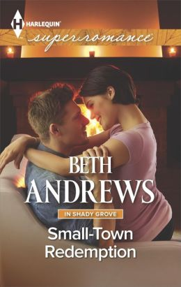 Small-Town Redemption (Harlequin Super Romance Series #1926)
