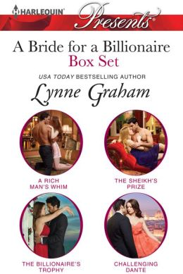 A Bride for a Billionaire Box Set: A Rich Man's Whim\The Sheikh's Prize\The Billionaire's Trophy\Challenging Dante