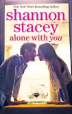 Book Cover Image. Title: Alone with You:  Book 6.5 of The Kowalskis, Author: Shannon Stacey