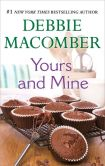 Book Cover Image. Title: Yours and Mine, Author: Debbie Macomber