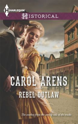 Rebel Outlaw (Harlequin Historical Series #1191)