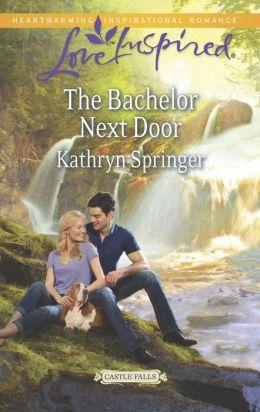 The Bachelor Next Door (Love Inspired Series)