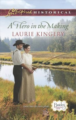 A Hero in the Making (Love Inspired Historical Series)