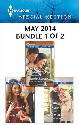 Harlequin Special Edition May 2014 - Bundle 1 of 2: The Prince's Cinderella Bride\The Husband List\Groomed for Love