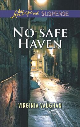 No Safe Haven (Love Inspired Suspense Series)