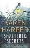 Book Cover Image. Title: Shattered Secrets, Author: Karen Harper