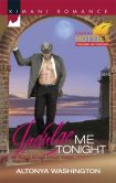 Book Cover Image. Title: Indulge Me Tonight (Harlequin Kimani Romance Series #396), Author: AlTonya Washington