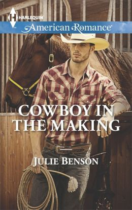 Cowboy in the Making (Harlequin American Romance Series #1516)