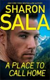 Book Cover Image. Title: A Place to Call Home, Author: Sharon Sala