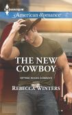 Book Cover Image. Title: The New Cowboy (Harlequin American Romance Series #1530), Author: Rebecca Winters