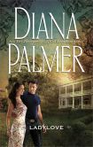 Book Cover Image. Title: Lady Love, Author: Diana Palmer