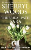 Book Cover Image. Title: The Bridal Path:  Sara, Author: Sherryl Woods