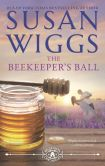 Book Cover Image. Title: The Beekeeper's Ball, Author: Susan Wiggs