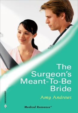The Surgeon's Meant-To-Be Bride