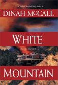 Book Cover Image. Title: White Mountain, Author: Dinah McCall