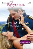 Book Cover Image. Title: The Rebel Prince, Author: Raye Morgan