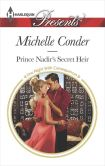 Book Cover Image. Title: Prince Nadir's Secret Heir (Harlequin Presents Series #3320), Author: Michelle Conder