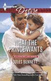 Book Cover Image. Title: What the Prince Wants (Harlequin Desire Series #2377), Author: Jules Bennett