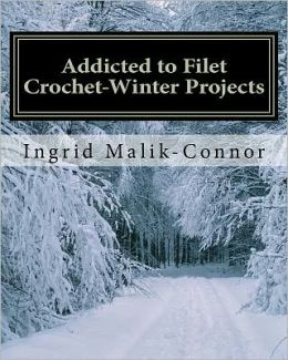 Addicted to Filet Crochet-Winter Projects