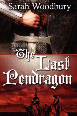 The Last Pendragon (Book One in The Last Pendragon Saga)