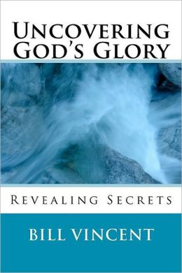 Uncovering God's Glory: Hunger and Desperation for God's Glory
