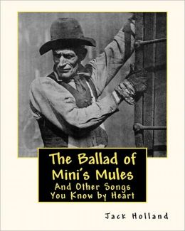 The Ballad of Mini's Mules: And Other Songs You Know by Heart