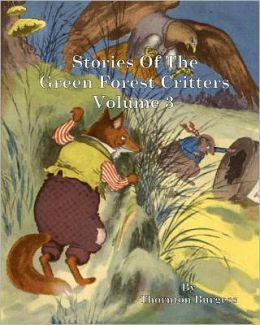 Stories of the Green Forest Critters: Volume 3