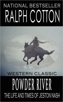 Powder River: The Life and Times of Jeston Nash