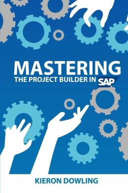 Mastering the Project Builder in SAP: Using SAP's Project Builder