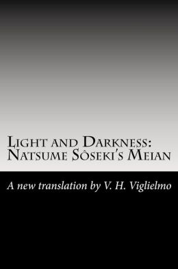 Light and Darkness: Natsume Sôseki's Meian