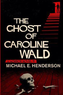 The Ghost of Caroline Wald