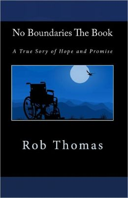 No Boundaries the Book: A True Sory of Hope and Promise