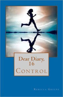 Dear Diary, 16: Control
