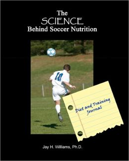 The SCIENCE Behind Soccer Nutrition: Diet and Training Journal
