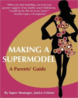 Making A Supermodel: A Parents' Guide