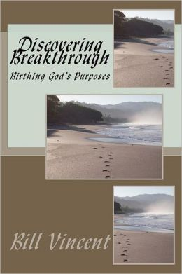 Discovering Breakthrough: Birthing God's Purposes