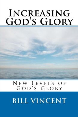 Increasing God's Glory: New Levels of God's Glory