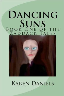 Dancing Suns: Book One of the Zaddack Tales
